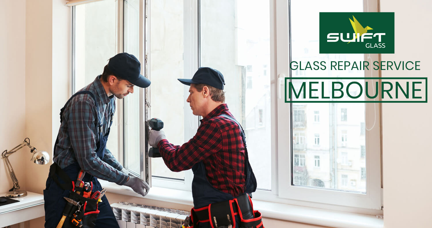 Glass Repair Service Melbourne (Get Quote Today)